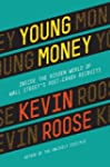 Young Money: Inside the Hidden World...