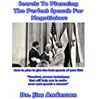 Secrets to Planning the Perfect Speech for Negotiators: How to Plan to Give the Best Speech of Your Life! Hörbuch von Dr. Jim Anderson Gesprochen von: Dr. Jim Anderson