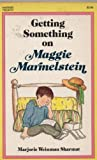 Getting Something on Maggie Marmelstein (0064400387) by Sharmat, Marjorie Weinman