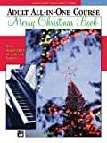 Alfred's Basic Adult All-in-One Course: Christmas Piano Book (Alfred's Basic Adult Piano Course)