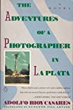 The Adventures of a Photographer in La Plata (014015258X) by Casares, Adolfo Bioy