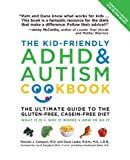 The Kid-Friendly ADHD & Autism Cookbook, Updated and Revised: The Ultimate Guide to the Gluten-Free, Casein-Free Diet (Hardcover)