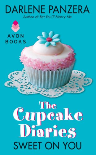 The Cupcake Diaries: Sweet On You by Darlene Panzera