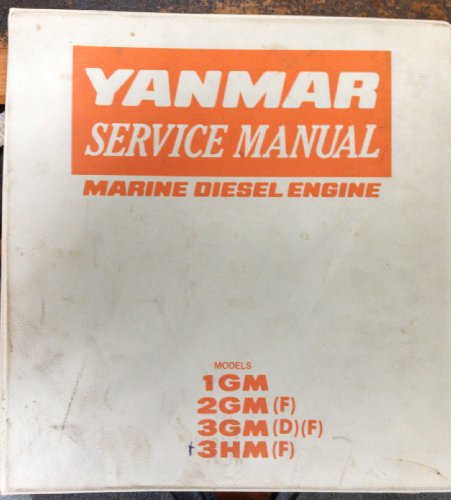 Yanmar Service Manual, Marine Diesel Engine: Models 1GM10(C), 2GM20(F)(C), 3GM30(F)(C), and 3HM35(F)(C) (Yanmar Service Manual compare prices)