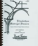 img - for Elizabethan Madrigal Dinners: Scripts with Music for Singers, Players and Dancers book / textbook / text book