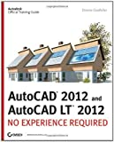 img - for AutoCAD 2012 and AutoCAD LT 2012: No Experience Required by Donnie Gladfelter (July 15 2011) book / textbook / text book