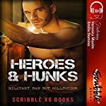 Heroes & Hunks: A Bad Boy Military Romance Collection |  Scribble XO Books