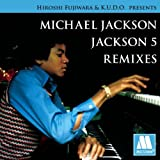 HIROSHI FUJIWARA&K.U.D.O.PRESENTS MICHAEL JACKSON/JACKSON5 REMIXES(初回限定盤)