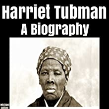 Harriet Tubman: A Biography Audiobook by Michael Collins Narrated by Isaiah Lawson Jr