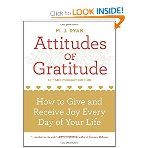 Attitudes of Gratitude 10th Anniversary Ed.: How to Give and Receive Joy Every Day of Your Life [Deluxe Edition]   — by M.J. Ryan