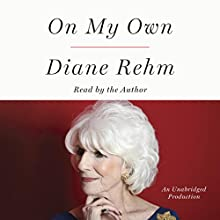 On My Own Audiobook by Diane Rehm Narrated by Diane Rehm