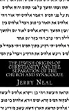 img - for The Jewish Origins of Christianity and the Separation of the Church and Synagogue book / textbook / text book