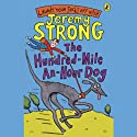 The Hundred-Mile-an-Hour Dog Audiobook by Jeremy Strong Narrated by Martin Clunes
