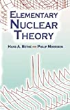Elementary Nuclear Theory: Second Edition (Dover Books on Physics) (0486450481) by Bethe, Hans A.