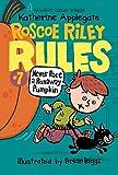 Never Race a Runaway Pumpkin (Roscoe Riley Rules)
