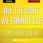 All the Light We Cannot See, by Anthony Doerr | Unofficial & Independent Summary & Analysis |  Leopard Books