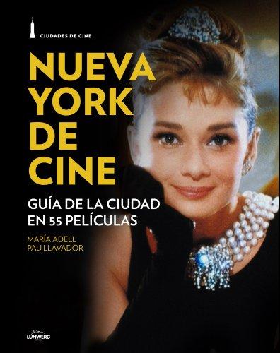 Nueva York De Cine. Guía De La Ciudad En 55 Películas (Cine (lunwerg))