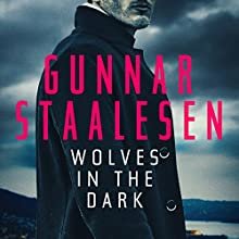 Wolves in the Dark: Varg Veum Audiobook by Gunnar Staalesen Narrated by Colin Mace