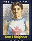img - for Tom Longboat (The Canadians) by Bruce Kidd (2004-08-10) book / textbook / text book
