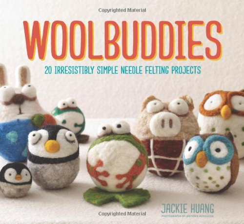 Woolbuddies: 20 Irresistibly Simple Needle Felting Projects PDF