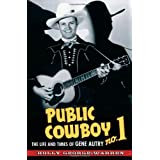 Public Cowboy No. 1: The Life and Times of Gene Autry ~ Holly George-Warren