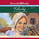 Felicity: An American Girl (       UNABRIDGED) by Valerie Tripp Narrated by Carrie Hitchcock