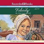 Felicity: An American Girl   Valerie Tripp