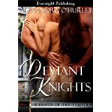 Deviant Knights (Knights of the Temple Book 1) ~ Alexandra  O'Hurley