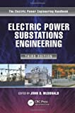 img - for Electric Power Substations Engineering, Third Edition (Electrical Engineering Handbook) book / textbook / text book
