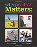 img - for Why Politics Matters: An Introduction to Political Science (with CourseReader 0-30: Introduction to Political Science Printed Access Card) book / textbook / text book