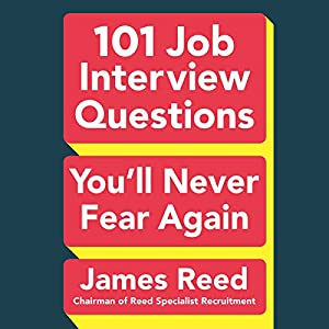101 Job Interview Questions You'll Never Fear Again Audiobook
