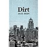 Dirt ~ Jules Okapi