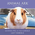Animal Ark: Guinea-Pig in the Garage | Lucy Daniels
