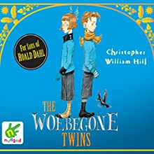 The Woebegone Twins (       UNABRIDGED) by Christopher William Hill Narrated by Simon Shepherd