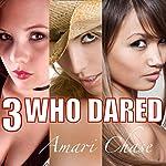 3 Who Dared | Amari Chase