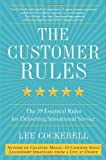 The Customer Rules: The 39 Essential Rules for Delivering Sensational Service