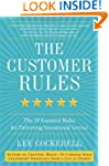 The Customer Rules: The 39 Essential...