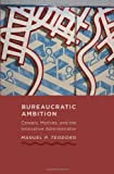 img - for Bureaucratic Ambition: Careers, Motives, and the Innovative Administrator (Johns Hopkins Studies in Governance and Public Management) book / textbook / text book