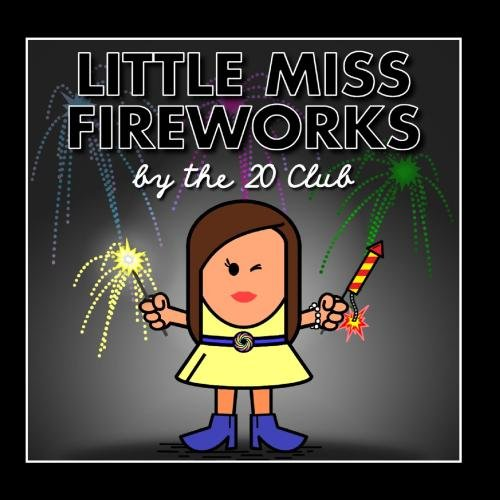 The 20 Club - Little Miss Fireworks
