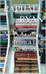 Quotations from a Life of Reading (En...