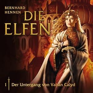 Der Untergang von Vahan Clayd (Die Elfen 1) Hörspiel