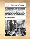 echange, troc Anthony Horneck - Questions Et Reponses, Touchant Les Deux Religions; Savoir La Religion de L'Eglise Anglicane, Et La Religion de L'Eglise Romain