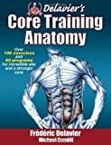 img - for Delavier's Core Training Anatomy by Frederic Delavier, Michael Gundill 1st (first) Edition (2011) book / textbook / text book