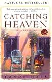 Catching Heaven (Ballantine Reader's Circle)