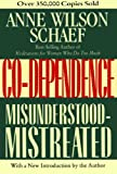 Co-Dependence: Misunderstood--Mistreated (0062507699) by Schaef, Anne Wilson