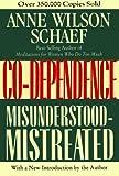 Co-Dependence: Misunderstood--Mistreated (0062507699) by Schaef, Anne Wilson
