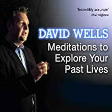 Meditations to Explore Your Past Lives (       UNABRIDGED) by David Wells