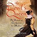 The Devil's Queen (       UNABRIDGED) by Jeanne Kalogridis Narrated by Kate Reading