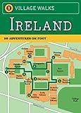 Village Walks: Ireland: 50 Adventures on Foot