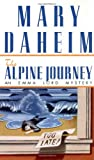 The Alpine Journey (Emma Lord Mysteries) (0345396448) by Mary Daheim